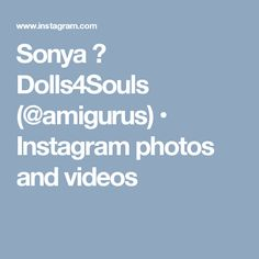 Sonya 😎 Dolls4Souls (@amigurus) • Instagram photos and videos