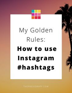 Want to know how to use Instagram hashtags? Here are the 17 Golden Rules I follow. Instagram hashtags are powerful to get more likes, comments and followers. Let me show you how to use them.