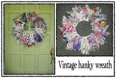 i made this hanky wreath by looping 48 vintage old antique hankies to a wire frame....use fabric instead of hankies if you like... very easy! ~mbr~