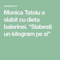 "Monica Tatoiu a slabit cu dieta balerinei. ""Slabesti un kilogram pe zi"" - BZI. Health Options, Lose Weight, Weight Loss, Plastic Surgery, Metabolism, Health Fitness, Food And Drink, Healthy Recipes, Healthy Food"