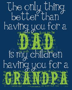 I'm lucky that I have an awesome dad but my kids are more lucky to have him as their Paw Paw!!! No-one loves my kids as much as he does and vice versa :)