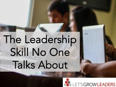 As we work with thousands of leaders around the world, we've seen a common leadership skill with those who succeed over time. They are the leaders who. Leadership Skill, Let It Be