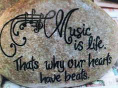 Music is life that's why our heart beats