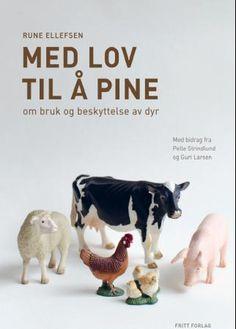 Med lov til å pine – om bruk og beskyttelse av dyr - Norsk Vegansamfunn Ark, Runes, Animals, Animaux, Animal, Animales, Animais