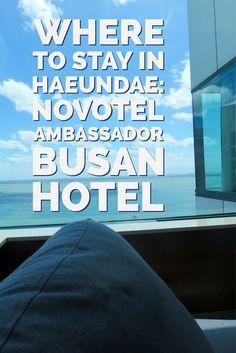 Where to Stay in Haeundae: Novotel Ambassador Busan