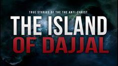 The Island Of Dajjal - The Anti Christ