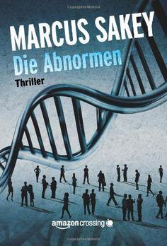 """Die Abnormen (""""Die Abnormen""""-Serie 1) von Marcus Sakey und weiteren, http://www.amazon.de/dp/B00IPSEPGE/ref=cm_sw_r_pi_dp_mIuRvb1Q04X0W"""