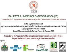 É Nesta sexta-feira as 19:00 nas Thermas Antônio Carlos em Poços de Caldas, Palestra sobre Indicação Geográfica com Juliano Tarabal. Associação Cafés Vulcânicos da Região de Poços de Caldas.
