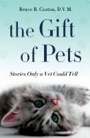 "Who could resist this little fluffball? A book of stories by a vet, ""The Gift of Pets"" by Bruce R. Coston."