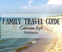 Family travel guide to the Curonian Spit, Lithuania