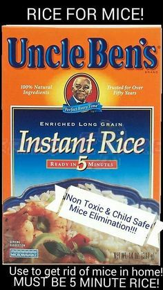 RICE FOR MICE ELIMINATION! Sprinkle anywhere you have mice problems, loaded with sugar, the mice will feast to fill their stomachs, return to the nest, and within moments die due to stomachs becoming too big! SUPPORTED BY THE CLEAN WATER ACTION GRASSROOTS ORGANIZATION! IT WORKS!!! No more traps or poison! Effective, cost efficient, & environmentally friendly!