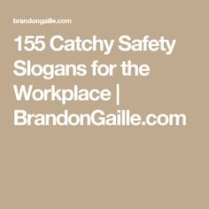 155 Catchy Safety Slogans for the Workplace | BrandonGaille.com