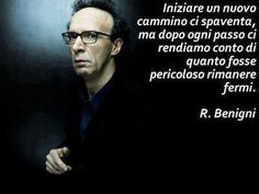 Start a new journey scares us, but after each step we realize how dangerous it was standing still. - Roberto Benigni