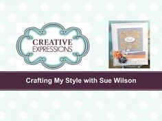 Crafting My Style with Sue Wilson - Fire & Ice with Gold & Silver Flowers for Creative Expressions - YouTube