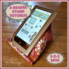 E-reader or ipad stand tutorial. So quick, easy, and cheap to sew! By Ricochet and Away!