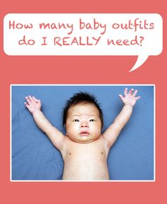 How Many Baby Outfits Do You Need? - #Momtastic #babylist #outfits @BabyList Baby Registry