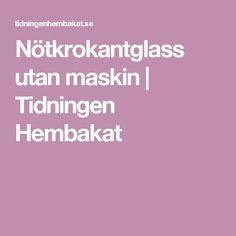 Nötkrokantglass utan maskin | Tidningen Hembakat
