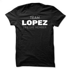 Team Lopez - #black shirts #work shirt. MORE INFO => https://www.sunfrog.com/Names/Team-Lopez-hnwhr.html?60505