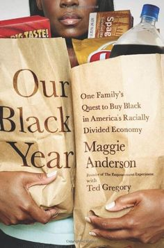 Our Black Year: One Family's Quest to Buy Black in America's Racially Divided Economy by Maggie Anderson http://www.amazon.com/dp/1610392280/ref=cm_sw_r_pi_dp_Azmtub0FBB0AS