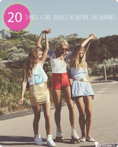 20 things a girl should do before she gets married | GirlsGuideTo