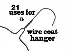 21 Uses for a Wire Coat Hanger - UpCycle - Repurpose - Very clever uses for a wire coat hanger, you won't believe half of these.