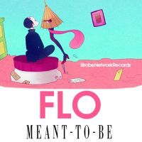 FLO - Meant To Be by StrobeNetworkRecords on SoundCloud