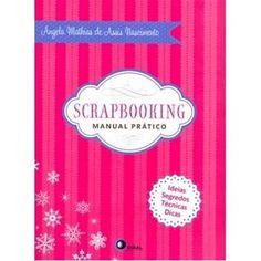 Livro - Scrapbooking - Manual Prático - Submarino.com