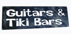 Guitars and Tiki Bars Sign for the bar :)