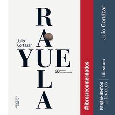 Julio Cortázar. Rayuela.
