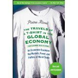 The Travels of a T-Shirt in the Global Economy: An Economist Examines the Markets, Power, and Politics of World Trade (Paperback)By Pietra Rivoli
