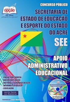 Apostila Concurso Secretaria de Estado de Educação e Esporte do Estado do Acre - SEE/AC - 2013: - Cargo: Apoio Administrativo Educacional