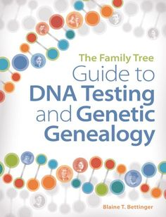 The Family Tree Guide to DNA Testing and Genetic Genealogy #genealogy #familytree #affiliate