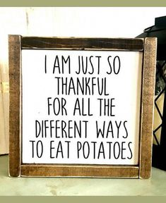 Umm YES! I am just so thankful for all the different ways to eat potatoes. Funny sign Foodie gift idea Home decor Kitchen sign Farmhouse sign Farmhouse decor Rustic sign Rustic decor Potato Funny, Rustic Signs, Rustic Decor, Rustic Style, Rustic Theme, Farmhouse Signs, Farmhouse Decor, Farmhouse Furniture, Food Signs