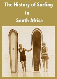 The history of surfing in south africa Nordic Walking, Fender Stratocaster, Photo Story, Back In The Day, Cape Town, South Africa, Literature, Surfing, Waves
