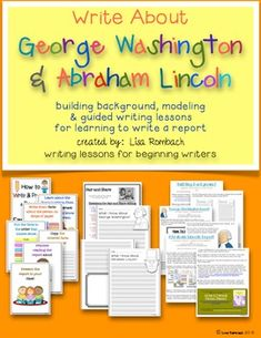 Write About George Washington and Abraham Lincoln writing lessons for beginning writers, writing a report.  Building background lesson, modeling lesson and guided writing lesson.  A great Feb. lesson to pair with President's day! $