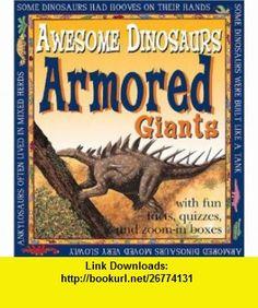 Armored Giants Dinosaurs (9780761321613) Michael Benton , ISBN-10: 0761321616  , ISBN-13: 978-0761321613 ,  , tutorials , pdf , ebook , torrent , downloads , rapidshare , filesonic , hotfile , megaupload , fileserve