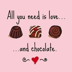 All you need is love and chocolate...