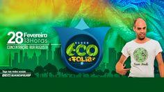 COMO TER UM MUNDO MELHOR: São Paulo lança o 'Eco Folia SP', o primeiro bloco sustentável com distribuição de brindes ecológicos e plantio de árvores (28/02)