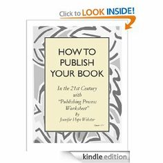 HOW TO PUBLISH YOUR BOOK...in the 21st century