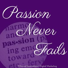 passion never fails   Ethereal Innovations
