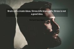 Brain cells create ideas Stress kills brain... Crop Picture Quotes 3092 - AllAuthor