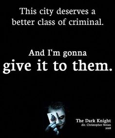 The Joker: You and your kind, all you care about is money. This city deserves a better class of criminal. And I'm gonna give it to them! The Dark Knight Heath Ledger Joker Quotes, Best Joker Quotes, Batman Quotes, Badass Quotes, Joker Qoutes, Revenge Quotes, Joker Dark Knight, The Dark Knight Trilogy, Movie Quotes