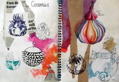 Ceramic design sketchbook page - vibrancy, mixed media, shape, form, texture, development of ideas, intricacy,