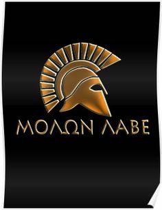'Molon lave-Spartan warrior-lithos font' Poster by augustinet 300 Movie, Spartan Tattoo, Mycenae, Spartan Warrior, Poster Fonts, Ancient Vikings, Big Love, Ancient Greece, Greek Mythology