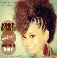 Kinky Comber Ombre Wefted Hair is  designed by naturals, and made for  naturals. It is a uniquely kinky curl  pattern, that was made to blend easily  with 3a-4c textures. It can be used to fill  in your own natural hair with just a few  tracks to add volume, or it can be used to  create a full protective weave style or a  frohawk, as shown in the picture.    $38.00 by Finger Comber