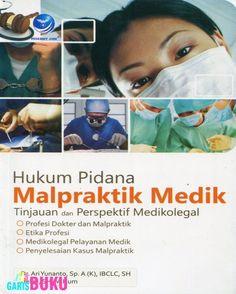 Hukum Pidana Mal Praktik Medik : Tinjauan Dan Perspektif Medikologi