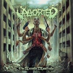 Aborted - The Necrotic Manifesto (2014) 320 kbps  Death Metal band from Belgium  #aborted #deathmetal