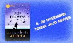 Romance and Fantasy for Cosmopolitan Girls: Segnalazione: PER RIVEDERTI ANCORA di Jojo Moyes