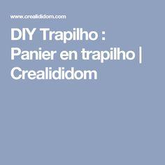 DIY Trapilho : Panier en trapilho | Crealididom