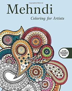 Mehndi Coloring For Artists Creative Stress Relieving Adult Book Series By Skyhorse